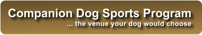 Companion Dog Sports Program ... the venue your dog would choose
